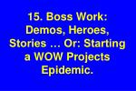 15 boss work demos heroes stories or starting a wow projects epidemic