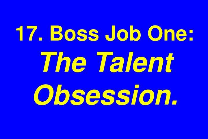 17. Boss Job One: