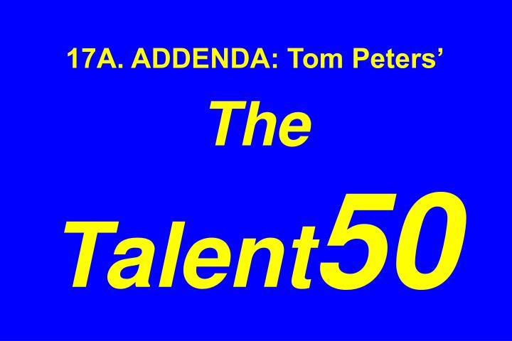 17A. ADDENDA: Tom Peters