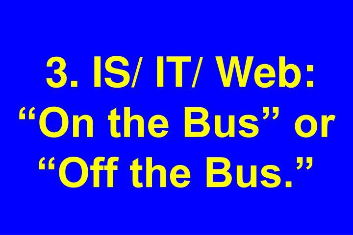 3. IS/ IT/ Web: