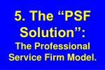 5 the psf solution the professional service firm model