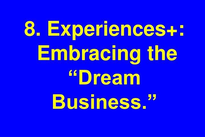 8. Experiences+:
