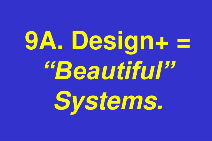 9A. Design+ =
