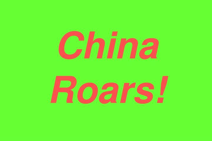 China Roars!