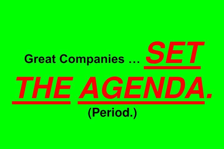 Great Companies …