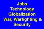jobs technology globalization war warfighting security