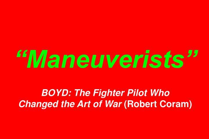 """Maneuverists"""