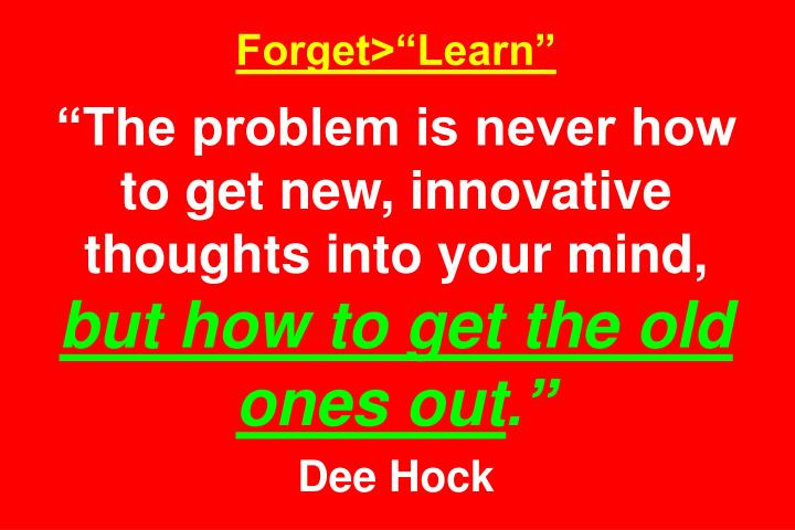 Forget>Learn