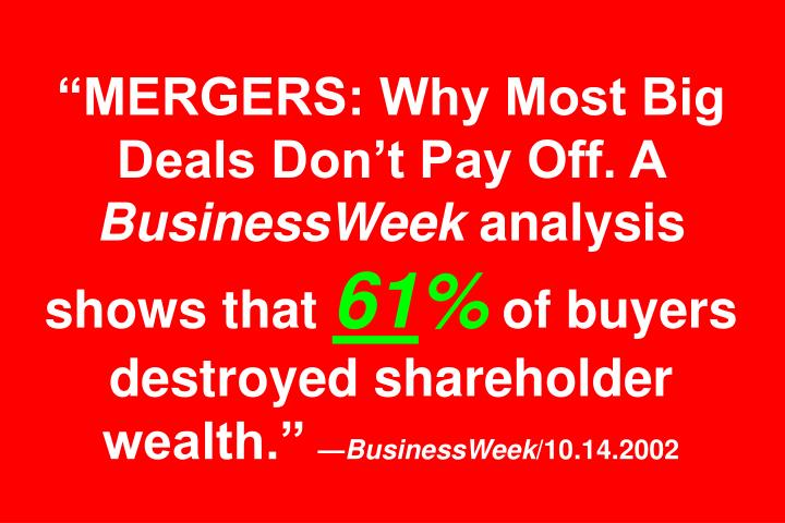 MERGERS: Why Most Big Deals Dont Pay Off. A