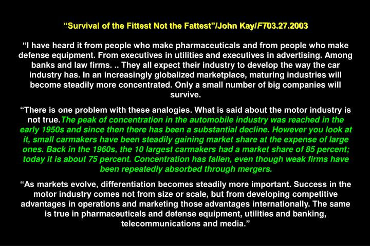 Survival of the Fittest Not the Fattest/John Kay/