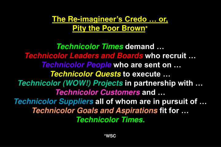 The Re-imagineers Credo  or,