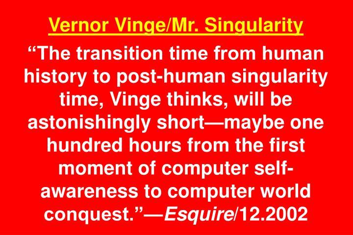 Vernor Vinge/Mr. Singularity
