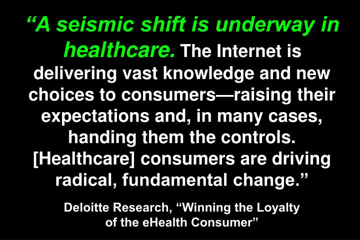 A seismic shift is underway in healthcare.