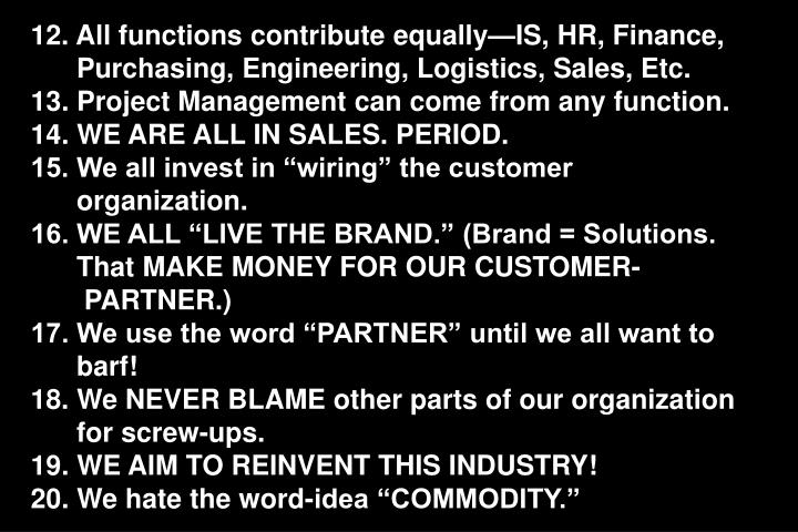 12. All functions contribute equallyIS, HR, Finance,