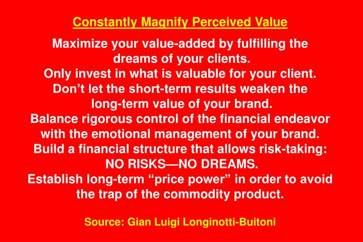 Constantly Magnify Perceived Value