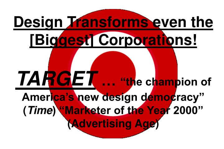Design Transforms even the [Biggest] Corporations!