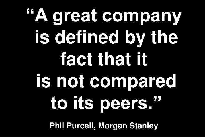 """""""A great company"""