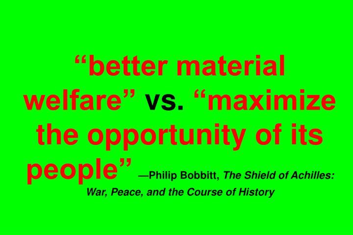 """""""better material welfare"""""""