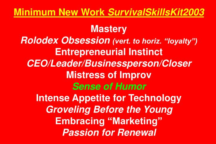 Minimum New Work