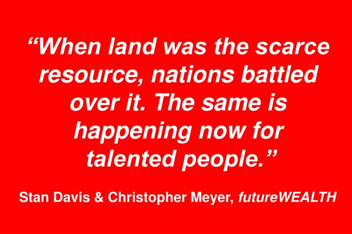 When land was the scarce resource, nations battled over it. The same is happening now for