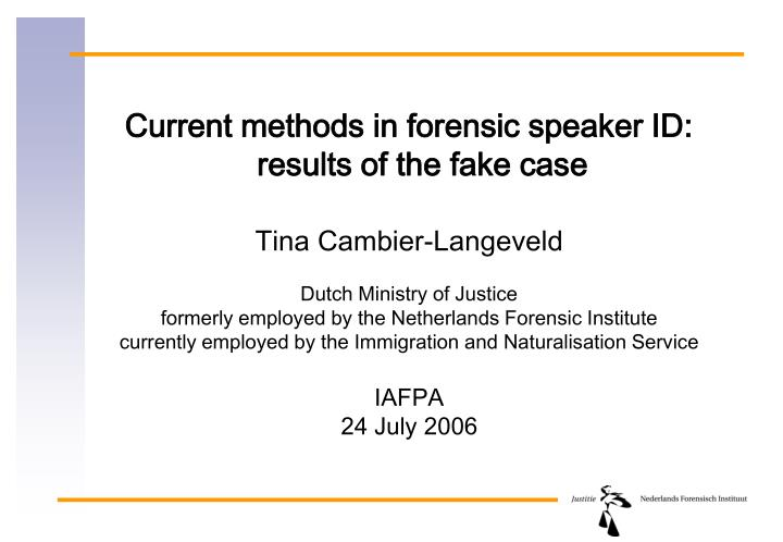 Current methods in forensic speaker ID: results of the fake case