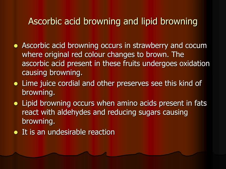 Ascorbic acid browning and lipid browning