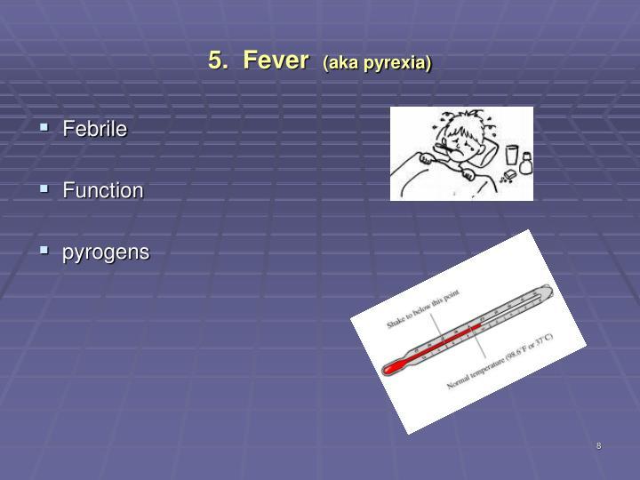 5.  Fever