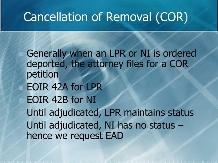 Cancellation of Removal (COR)