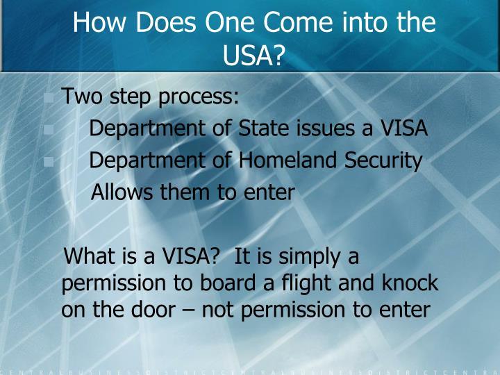 How Does One Come into the USA?