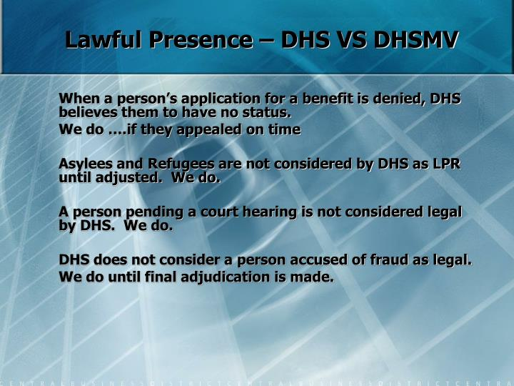 Lawful Presence – DHS VS DHSMV
