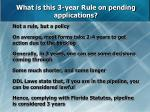 what is this 3 year rule on pending applications
