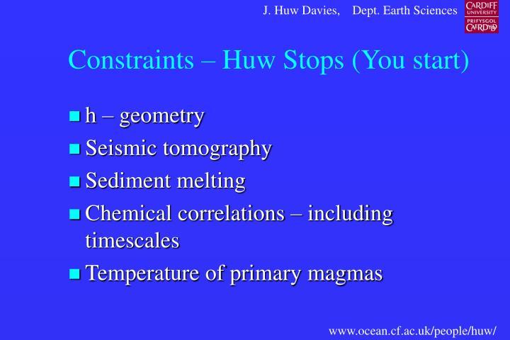 Constraints – Huw Stops (You start)