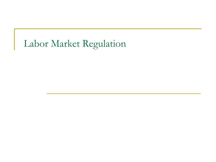 Labor market regulation