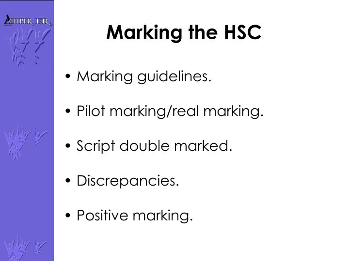 Marking the HSC
