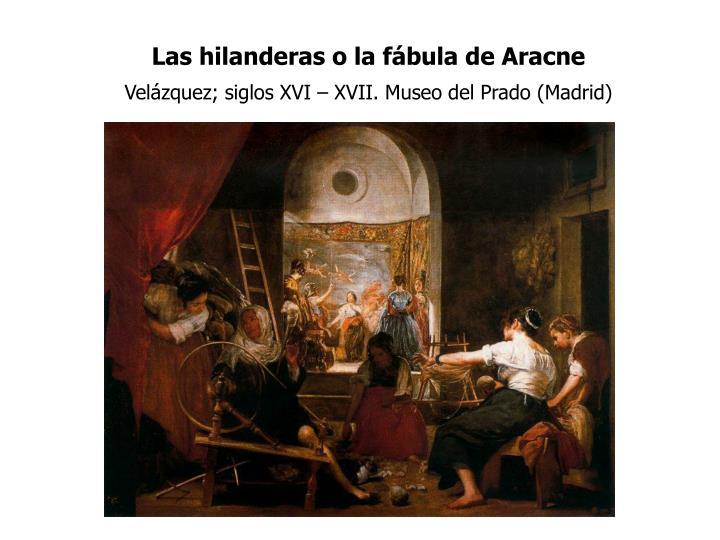Las hilanderas o la fábula de Aracne