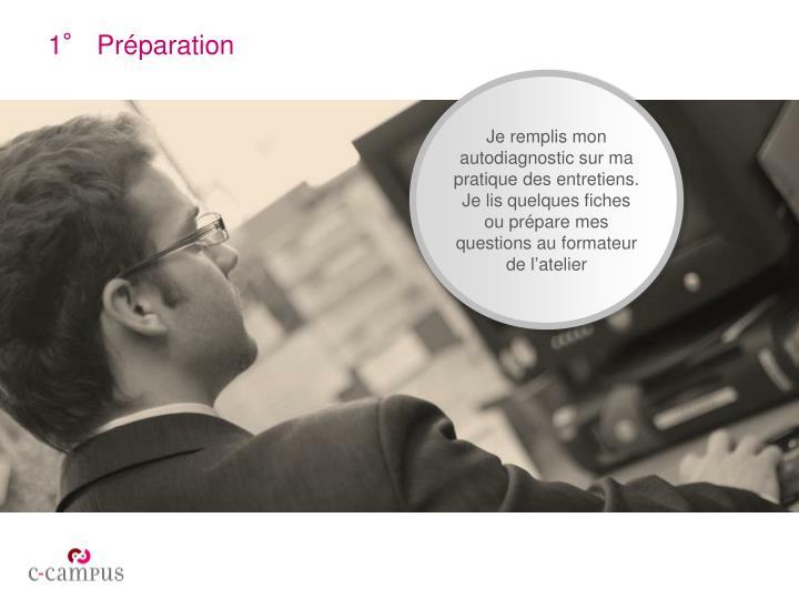 1° Préparation