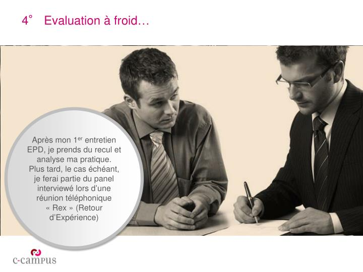 4° Evaluation à froid…