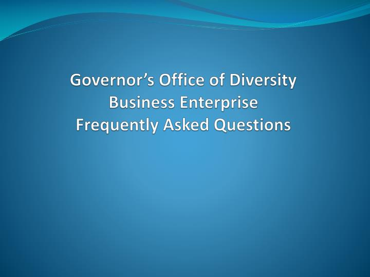 Governor s office of diversity business enterprise frequently asked questions