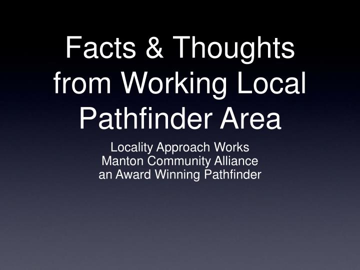 Facts thoughts from working local pathfinder area