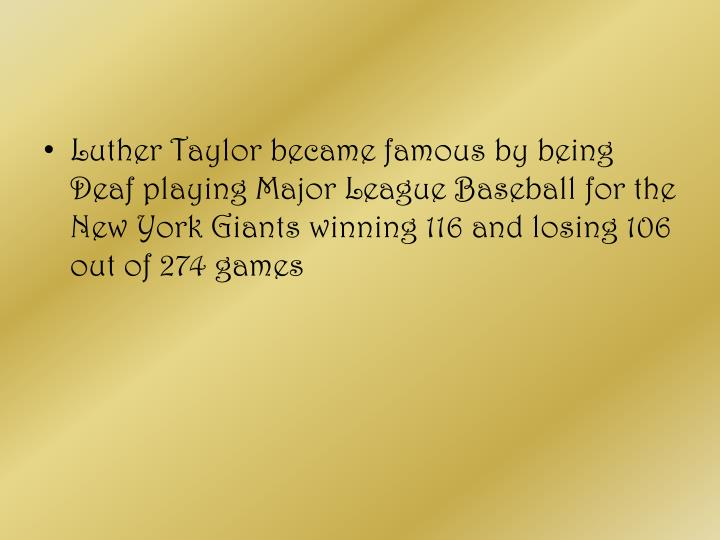 Luther Taylor became famous by being Deaf playing