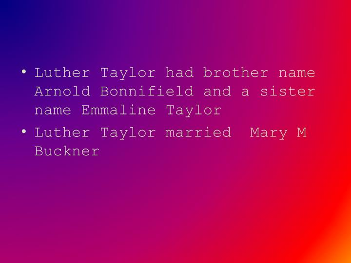 Luther Taylor had brother name Arnold