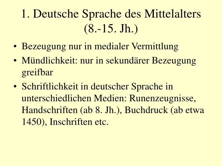 1. Deutsche Sprache des Mittelalters (8.-15. Jh.)