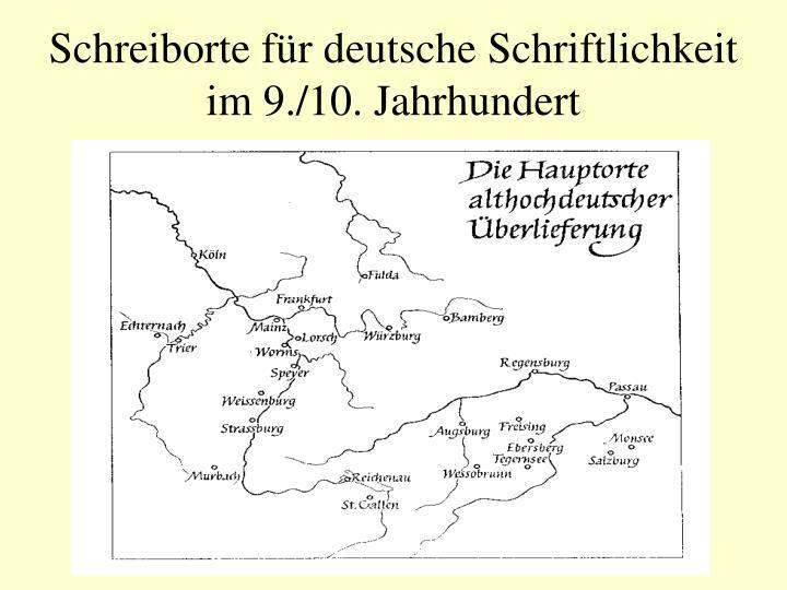 Schreiborte für deutsche Schriftlichkeit im 9./10. Jahrhundert
