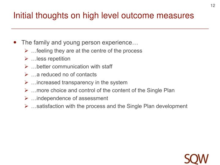 Initial thoughts on high level outcome measures
