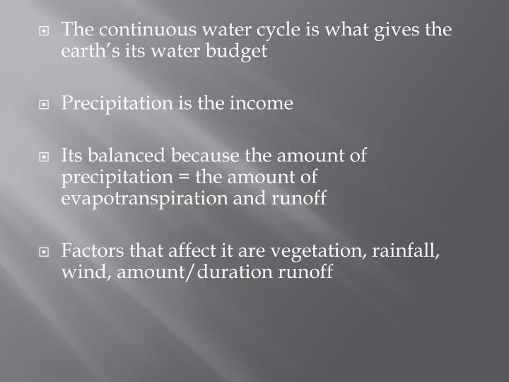The continuous water cycle is what gives the earth's its water budget