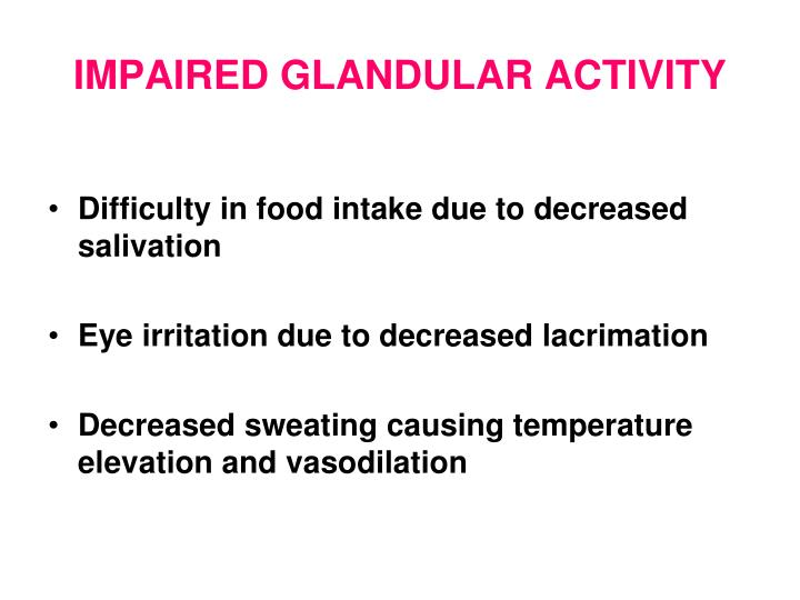 IMPAIRED GLANDULAR ACTIVITY
