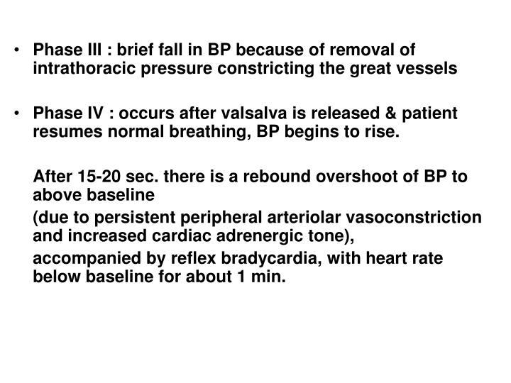 Phase III : brief fall in BP because of removal of intrathoracic pressure constricting the great vessels