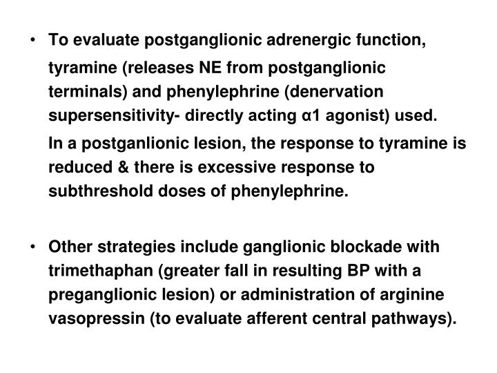 To evaluate postganglionic adrenergic function,