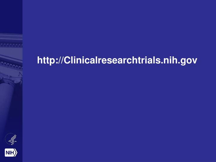http://Clinicalresearchtrials.nih.gov