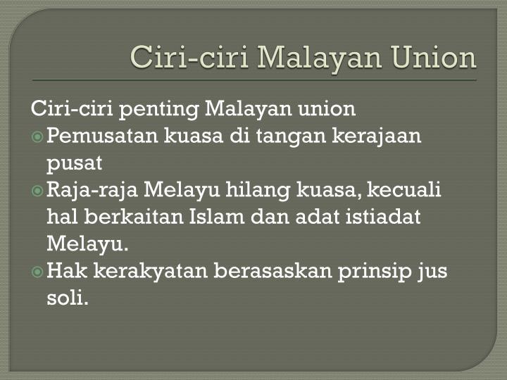 Ciri-ciri Malayan Union